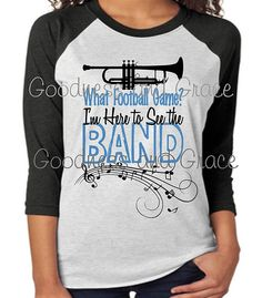 I'm Here for the Band What Football Game T-Shirt or Marching Band Shirts, Band Mom Shirts, Marching Band Problems, Flute Problems, Marching Band Humor, Drumline Shirts, Band Jokes, Band Nerd, Spirit Shirts