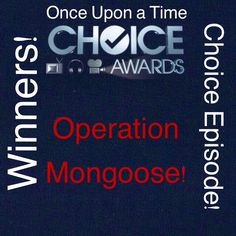 OUAT Choice Awards Results are here!!! Here is your winner for choice episode! Operation Mongoose!! (4x21/22)