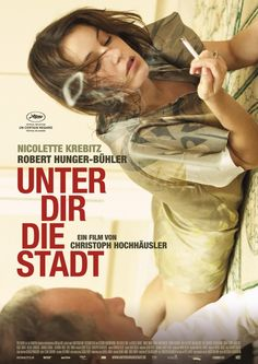 The City Below (German: Unter dir die Stadt) is a 2010 German film directed by Christoph Hochhäusler. Nicolette Krebitz