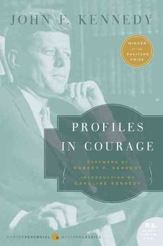 Written in 1955 by the then junior senator from the state of Massachusetts, John F. Kennedy's Profiles in Courage served as a clarion call to every American. The inspiring true accounts of eight unsun