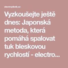 Vyzkoušejte ještě dnes: Japonská metoda, která pomáhá spalovat tuk bleskovou rychlostí - electropiknik.cz