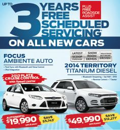Save thousands on Focus Ambiente Auto and 2014 Territory Titanium Diesel. 3 Years free Scheduled Servicing on all new vehicles PLUS free Roadside Assist. Ford Specials, Cruise Control, Special Deals, 3 Years, Diesel, Vehicles, Free, 3 Year Olds
