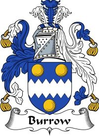 Burrow  Familiy Crest / Coat of Arms www.4crests.com #coatofarms #familycrest #familycrests #coatsofarms #heraldry #family #genealogy #familyreunion #names #history #medieval #codeofarms #familyshield #shield #crest #clan #badge #tattooCoat of Arms / Burrow Family Crest