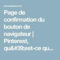 Page de confirmation du bouton de navigateur   Pinterest, qu'est-ce que c'est ?