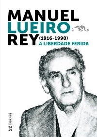 «Manuel Lueiro Rey (1916-1990)», obra colectiva de homenaxe, coordinada por Ramón Nicolás Rodríguez. Portada de Ramón Domínguez Veiga.