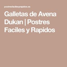 Galletas de Avena Dukan   Postres Faciles y Rapidos