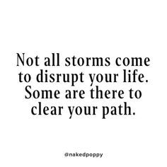 Photo shared by NakedPoppy on January 15, 2021 tagging @brit, and @laurajaneillustrations. Image may contain: text that says 'Not all storms come to disrupt your life. Some are there to clear your path. @nakedpoppy'. Clean Beauty, Beauty Tips, Beauty Hacks, January 15, Storms, Sayings, Life, Image, Instagram