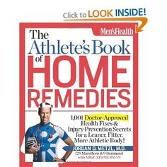 he Athlete's Book of Home Remedies: 1,001 Doctor-Approved Health Fixes and Injury-Prevention Secrets for a Leaner, Fitter, More Athletic Body! [Paperback]
