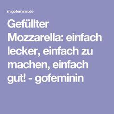 Gefüllter Mozzarella: einfach lecker, einfach zu machen, einfach gut! - gofeminin