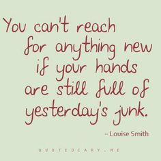 You can't reach for anything new. . .
