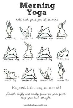 Morning yoga: hold each pose for 10 seconds
