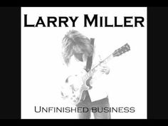Rhythm and Blues Power: Larry Miller - Cruel Old World Rhythm And Blues, Blues Music, Music Mix, My Music, Larry Miller, So Called Friends, Evil People, Smooth Jazz, Jukebox
