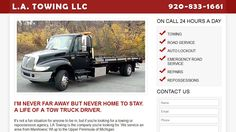 LA Towing offers road assistance from Manitowoc WI up to the Upper Peninsula of Michigan. This is a mobile site so it can be used when people need it most. Completed 2012.