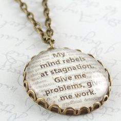 Sherlock Holmes - Give me problems, give me work - Literary Quote Glass Pendant Necklace Glass Necklace, Dog Tag Necklace, Pendant Necklace, Scottish Authors, Gold Quotes, Dr Watson, Typed Quotes, Forever Book, Literary Quotes