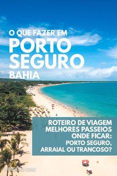 O que fazer em Porto Seguro - Bahia: Onde Ficar, Melhores Passeios, Preços e Roteiro de Viagem #Bahia #PortoSeguro #Roteiro #Viagem