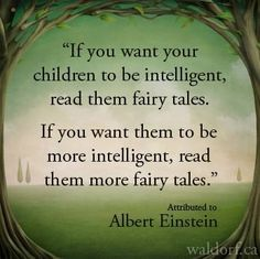 That's what fairytales are FOR!!! TO BE READ TO CHILDREN (and everyone else)!