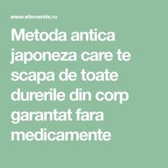 Metoda antica japoneza care te scapa de toate durerile din corp garantat fara medicamente Good To Know, Home Remedies, Health Benefits, Meditation, Spirituality, Health Fitness, Healing, Beauty, Erika