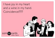 I have joy in my heart and a wine in my hand tonight and I have chocolate, isn't life wonderful? I think my computer may be faulty though, I am seeing double writing.