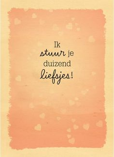 Love & hug Quotes : QUOTATION – Image : Quotes Of the day – Description – houten-kaart-ik-stuur-je-duizend-liefsjes Sharing is Caring – Don't forget to share this quote ! Hug Quotes, Happy Quotes, Qoutes, Cool Words, Wise Words, Love Hug, Empowering Quotes, Birthday Quotes, Birthday Wishes