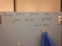 17 inspirational bathroom stall messages to ponder over your afternoon poop