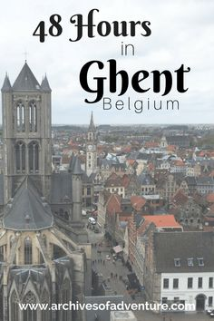 Here are some of the top things you must do during your 48 hours in Ghent, while keeping your travels within a friendly budget!