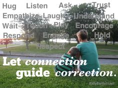 "Elements of ""connection"" that lead to ""correction"" (positive discipline) Gentle Parenting Quotes, Positive Discipline, Attachment Parenting, Counseling, Connection, Encouragement, Positivity, Relationship, Let It Be"