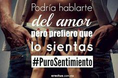 #QueBroncaCuando tengo q hablarte de amor... Prefiero q lo sientas!!!! Mmmhhh!!!
