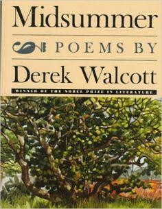 Midsummer: : Poems by Derek Walcott Derek Walcott, One Summer, Poems, Friendship, Relationship, Memories, Writing, Trinidad, Life