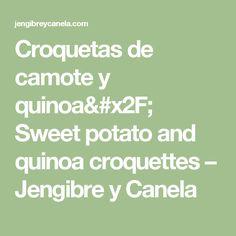 Croquetas de camote y quinoa/ Sweet potato and quinoa croquettes Quinoa Sweet Potato, Potatoes, Canela, 4 Ingredients, Food Items, Potato