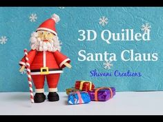 3D Quilled Santa Claus/ Christmas Decoration/ Quilling Dolls - YouTube