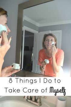 8 Things I'm Doing to Take Care of Myself