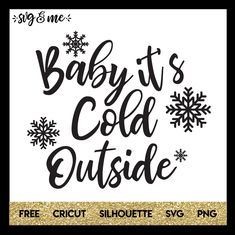 Baby Its Cold Outside Svg Cut File By Tonispdfcreations On