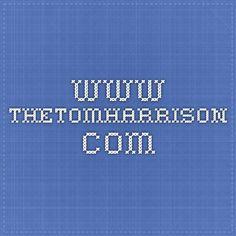 www.thetomharrison.com