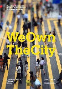 We Own The City – Enabling Community Practice in Architecture and Urban Planning  Let us be honest. We do not own the city.  And by we, we mean people who are pushing the boundaries of urban development by taking matters into their own hands – taking collective ownership. We are talking about people-driven urban initiatives that adopt an approach that is becoming an increasingly familiar phenomenon in our cities. Still, many conventional actors, such as institutions, architects, government…