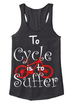 To Cycle Is To Suffer Eco Black Women's #mountainbiker, #roadcyclist, #biker, #mountain, #bike lovers.      #Cyclist t shirt, #Bicycle shirt, #dirtbiking, Bike t shirt, Cylist shirt,  Funny Cycling Shirt, Biker Lover Tshirt, Mountain Bike Shirt. Funny motorcyle shirt, biker tee shirts, christian biker shirts, biker girl shirts, biker shirt, Funny Biking shirt, #MountainBike Cycling #DirtBike T Shirt, #motocross tshirt, #rider tshirt, motorcycle tshirt, #BRAAAP tshirt