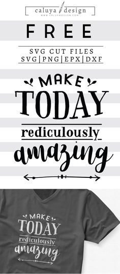 """FREE motivational quote SVG cut file """"Make Today Ridiculously Amazing"""", Printable vector clip art download. Free printable clip art. Compatible with Cameo Silhouette, Cricut explore and other major cutting machines. 100% for personal use, only $3 for commercial use. Perfect for DIY craft project with Cricut & Cameo Silhouette, card making, scrapbooking, making planner stickers, making vinyl decals, decorating t-shirts with HTV and more! Inspirational quote SVG, quote cut file, free quote SVG"""