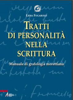 Lidia Fogarolo, Tratti di personalità nella scrittura. Manuale di grafologia morettiana