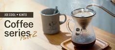 JOE COOL x KINTO coffeeseries