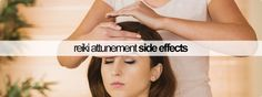 REIKI ATTUNEMENT SIDE EFFECTS .. reikiguide.org Reiki is an ancient form of Japanese healing modality that has the power to change individuals as well as the greater collective. Reiki is sometimes looked down on by mainstream science due to it's unscientific ways; that being said, practitioners and those that are lucky enough to go through a Reiki attunement session testify towards …