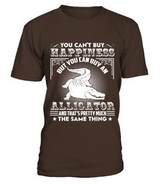 # Happiness And Alligators .    COUPON CODE    Click here ( image ) to get COUPON CODE  for all products :      HOW TO ORDER:  1. Select the style and color you want:  2. Click Reserve it now  3. Select size and quantity  4. Enter shipping and billing information  5. Done! Simple as that!    TIPS: Buy 2 or more to save shipping cost!    This is printable if you purchase only one piece. so dont worry, you will get yours.                       *** You can pay the purchase with :