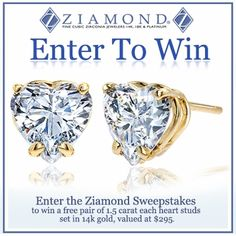 """Sign up for the Ziamond VIP E-Mail Program, """"Follow"""" us on Twitter, or """"Like"""" us on Facebook & you will be automatically entered for a chance to win FREE Ziamond cubic zirconia 1.5 carat each heart shaped stud earrings, 3 carats in total carat weight, set in 14k yellow gold with standard backs valued at $295. A winner will be selected February 1, 2013. Ziamond Cubic Zirconia Jewelers features the finest hand cut & hand polished cubic zirconia jewelry set in 14k gold, 18k gold & platinum."""