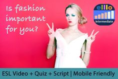 Chris talks about if fashion is important to him. With this ESL lesson, students can watch the video, take a quiz to check their comprehnsion, and read the script and watch 100s of move videos online.