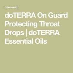 doTERRA On Guard Protecting Throat Drops | doTERRA Essential Oils