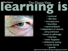 Learning is (the classic view) by dkuropatwa, via Flickr
