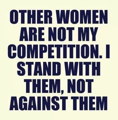 Other women are not my competition...