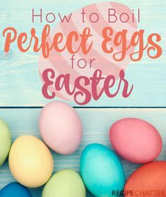 How to Boil Perfect Eggs for Easter - RecipeChatter Boil Easter Eggs, Easter Egg Dye, Perfect Hard Boiled Eggs, Perfect Eggs, Making Hard Boiled Eggs, Coloring Easter Eggs, Egg Coloring, Easter Recipes, Easter Ideas