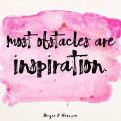 See obstacles as your inspiration & watch your business & life change. #inspire #motivate #entrepreneur #smallbiz