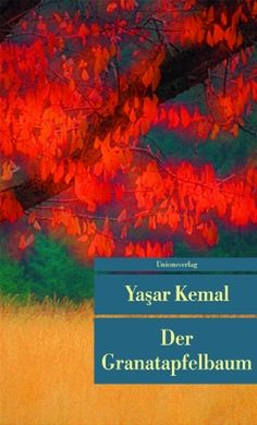 Der Granatapfelbaum by Yaşar Kemal | LibraryThing