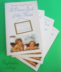 A Picture Book of the Mass, Illustrated by the Masters. A new mass booklet for children and adults from Catholic Icing! Catholic Icing, Catholic Bible, Catholic Crafts, Catholic Kids, Religious Education, Religious Studies, Believe In God Quotes, First Holy Communion, Bible Lessons