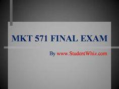 www.StudentWhiz.com University of Phoenix Latest Tutorials MKT 571 FINal Exam Study Guide To Download Now http://goo.gl/n7yeE0